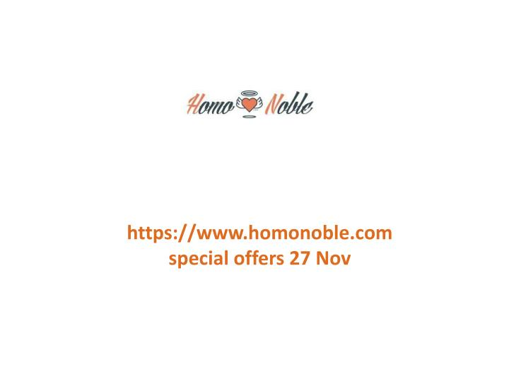 Https://www.homonoble.comspecial offers 27 Nov