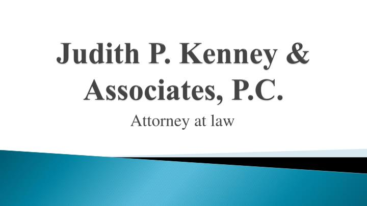 Judith p kenney associates p c