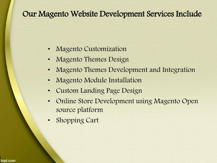 Our Magento Website Development Services Include