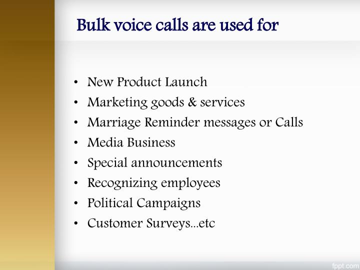 Bulk voice calls are used for