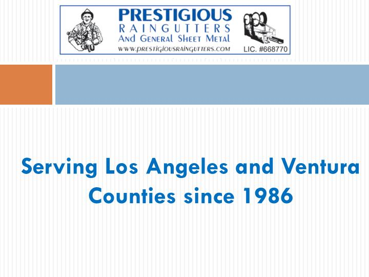 Serving los angeles and ventura counties since 1986