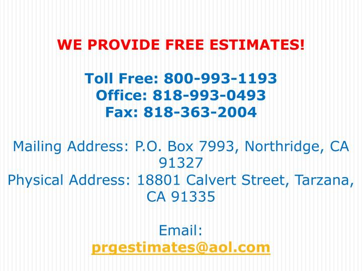WE PROVIDE FREE ESTIMATES!