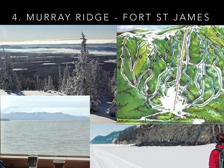 4. MURRAY RIDGE - FORT ST JAMES
