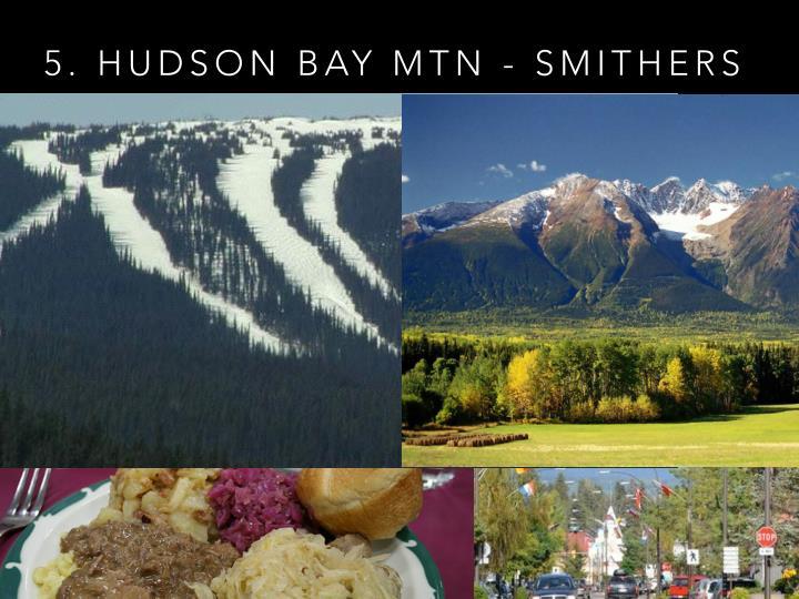 5. HUDSON BAY MTN - SMITHERS