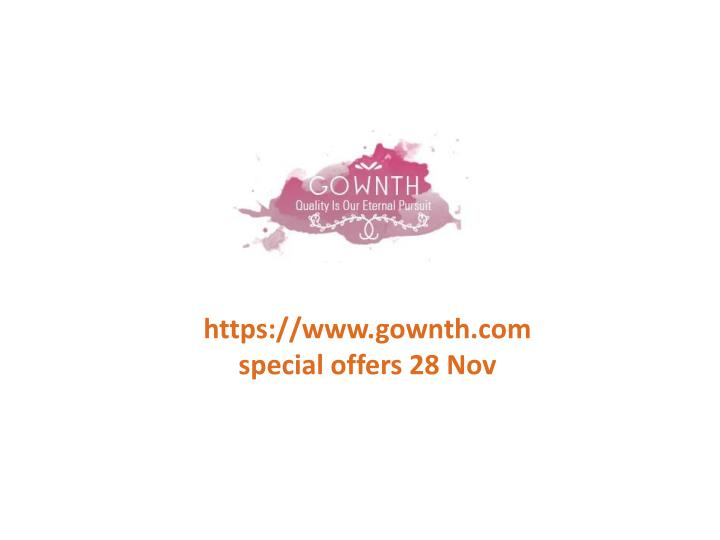 Https://www.gownth.com special offers 28 Nov