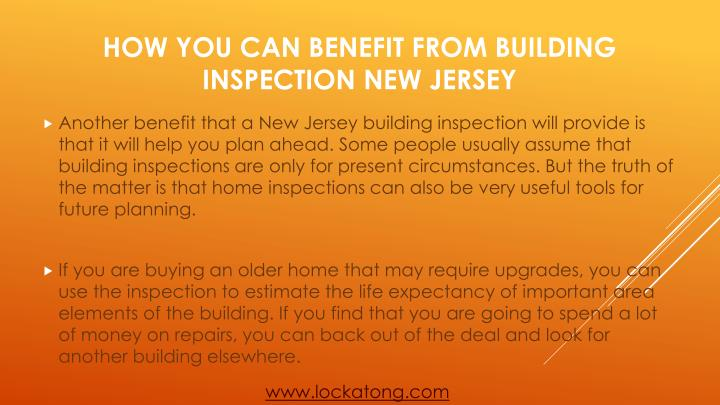 Another benefit that a New Jersey building inspection will provide is that it will help you plan ahead. Some people usually assume that building inspections are only for present circumstances. But the truth of the matter is that home inspections can also be very useful tools for future planning.