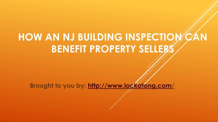 How An NJ Building Inspection Can Benefit Property Sellers