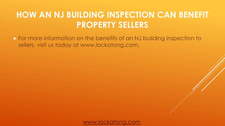 For more information on the benefits of an NJ building inspection to sellers, visit us today at www.lockatong.com.