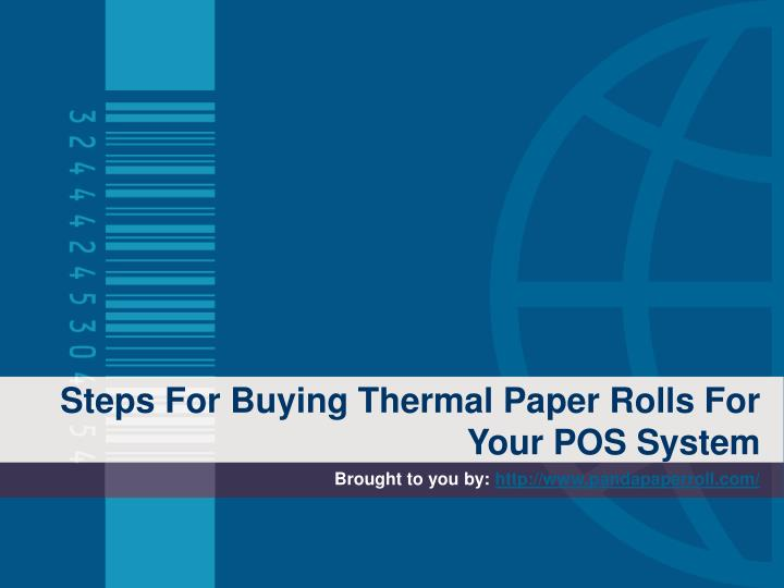 Steps for buying thermal paper rolls for your pos system