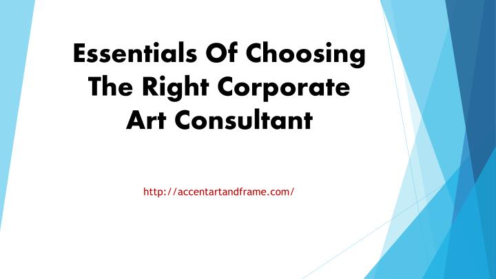 Essentials of choosing the right corporate art consultant