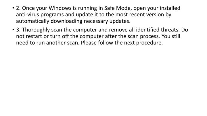 2. Once your Windows is running in Safe Mode, open your installed anti-virus programs and update it to the most recent version by automatically downloading necessary updates.