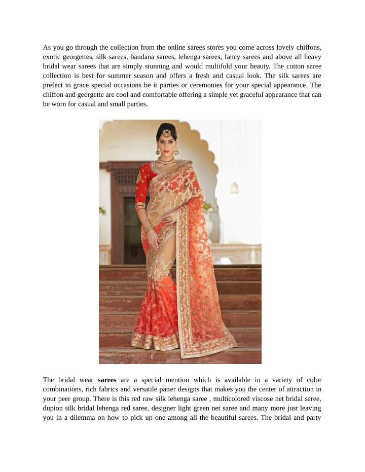 As you go through the collection from the online sarees stores you come across lovely chiffons,