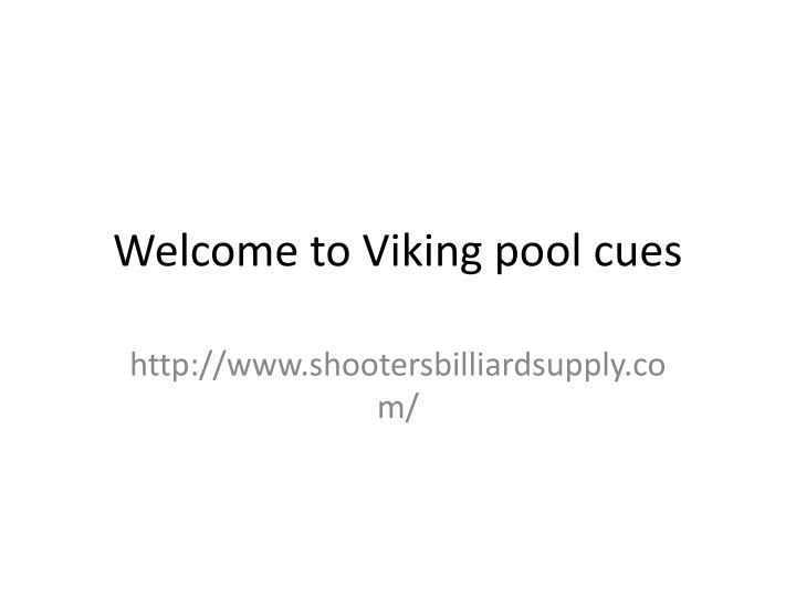 Welcome to Viking pool cues