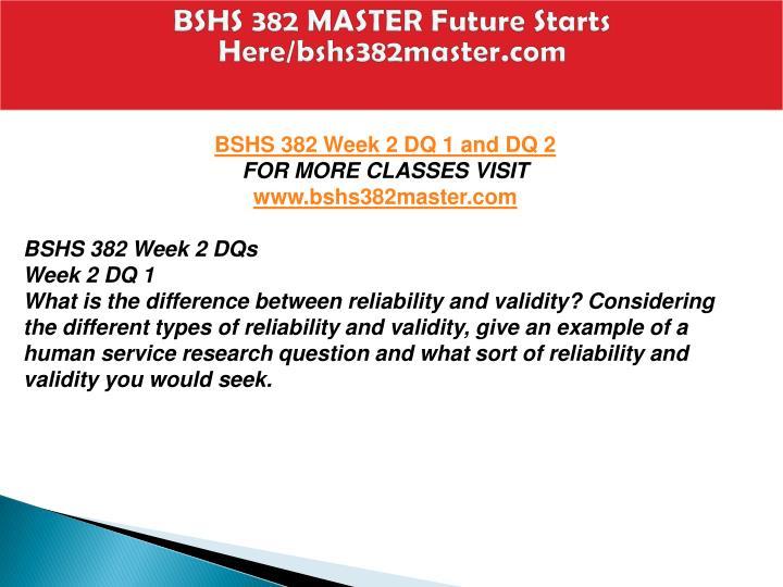 BSHS 382 MASTER Future Starts Here/bshs382master.com