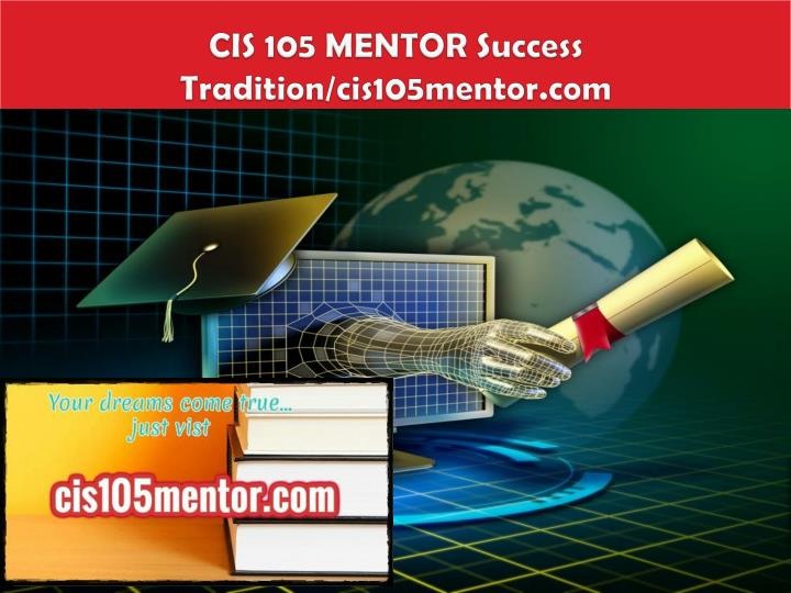 Cis 105 mentor success tradition cis105mentor com