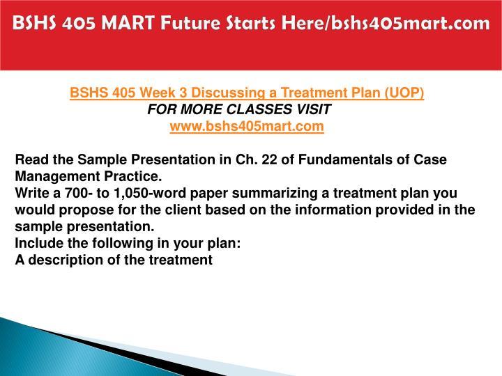 BSHS 405 MART Future Starts Here/bshs405mart.com