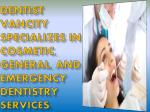 dentist vancity specializes in cosmetic general and emergency dentistry services