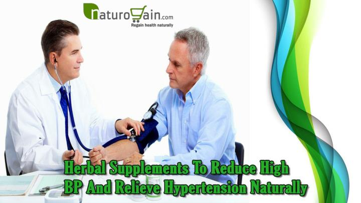 Herbal supplements to reduce high bp and relieve hypertension naturally