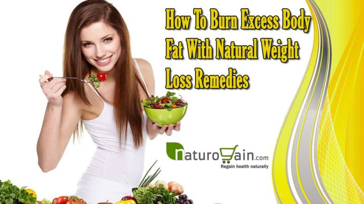 How to burn excess body fat with natural weight loss remedies