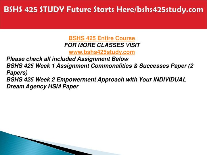 Bshs 425 study future starts here bshs425study com1