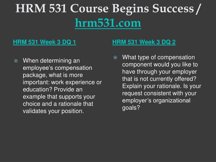 HRM 531 Course Begins Success /