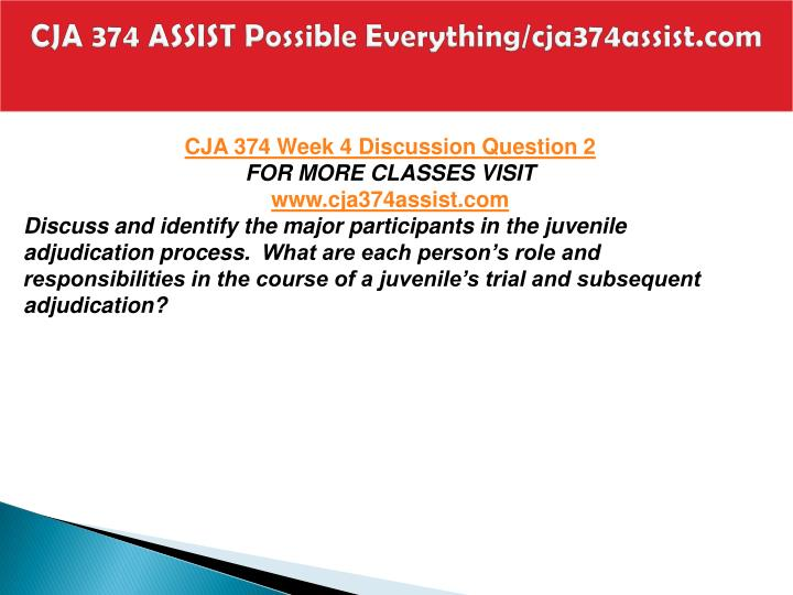 cja 374 week 4 juvenile justice process and corrections Cja 374 week 4 dq 3 7 cja 374 week 4 individual assignment juvenile justice process and corrections 8.