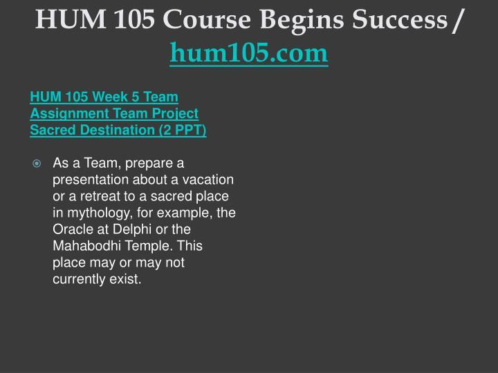 HUM 105 Course Begins Success /