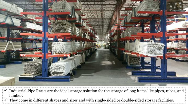 Industrial Pipe Racks are the ideal storage solution for the storage of long items like pipes, tubes, and