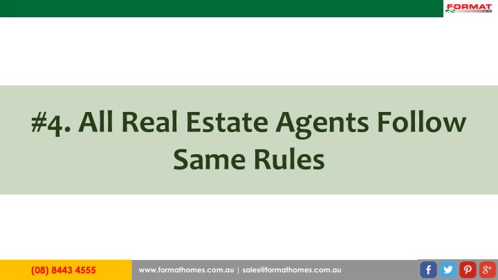 #4. All Real Estate Agents Follow Same Rules