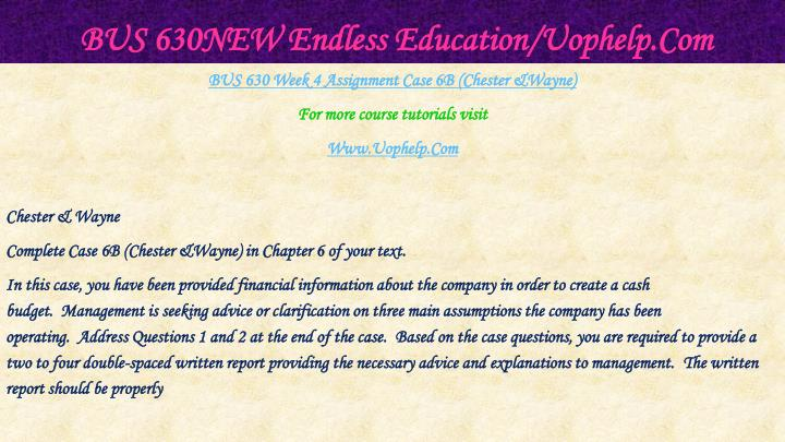 BUS 630NEW Endless Education/Uophelp.Com