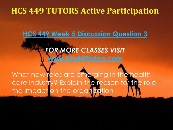 HCS 449 TUTORS Active Participation