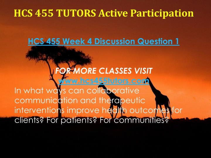 HCS 455 TUTORS Active Participation