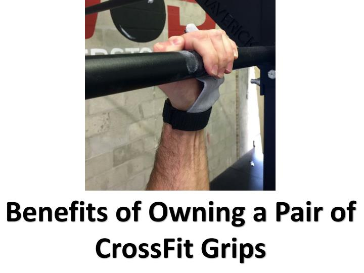 Benefits of Owning a Pair of CrossFit Grips