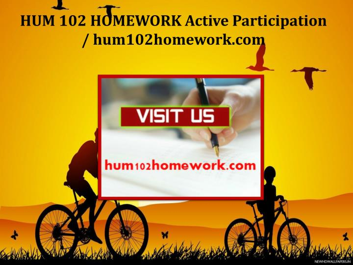 HUM 102 HOMEWORK Active Participation / hum102homework.com