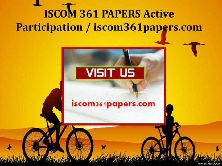 ISCOM 361 PAPERS Active Participation / iscom361papers.com