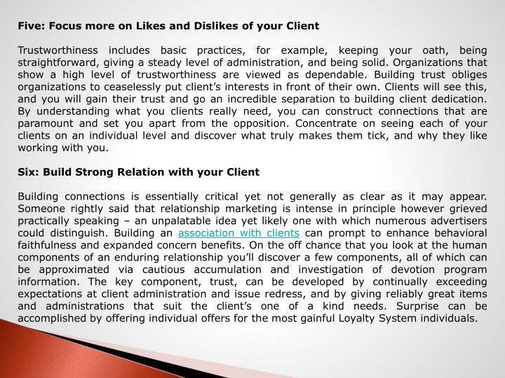 Five: Focus more on Likes and Dislikes of your Client