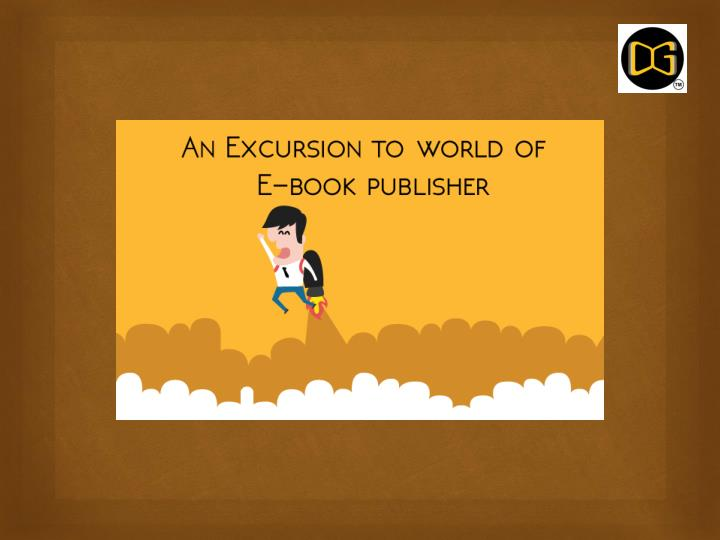 An excursion to world of e book publisher