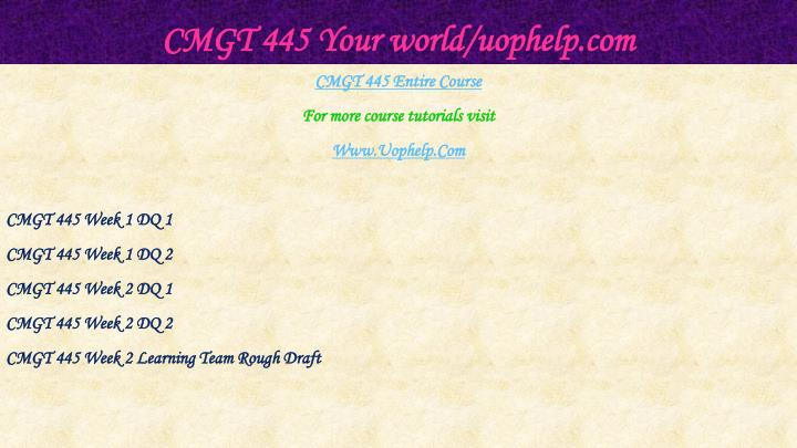 Cmgt 445 your world uophelp com1