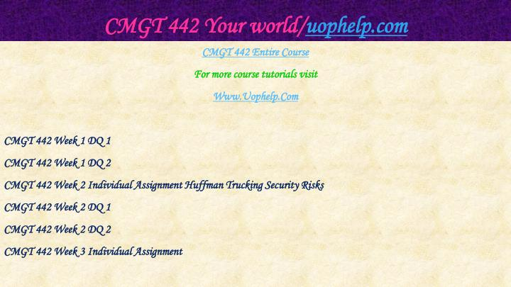 Cmgt 442 your world uophelp com1