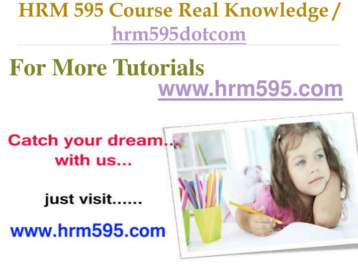 Hrm 595 course real knowledge hrm595dotcom