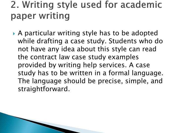 2. Writing style used for academic paper writing