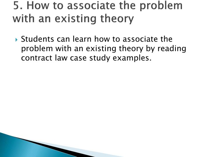 5. How to associate the problem with an existing theory