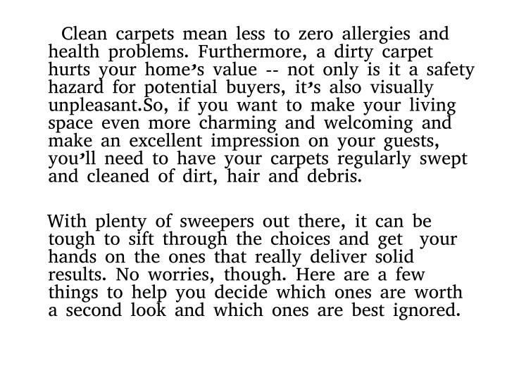 Clean carpets mean less to zero allergies and