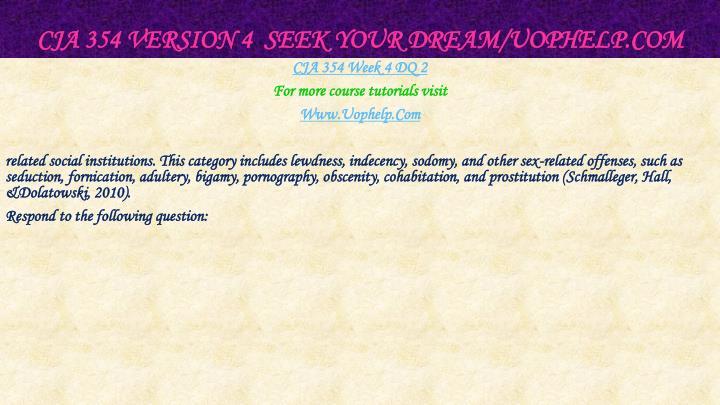 CJA 354 version 4  Seek Your Dream/