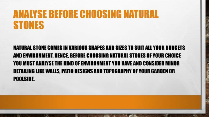 Analyse before choosing natural stones