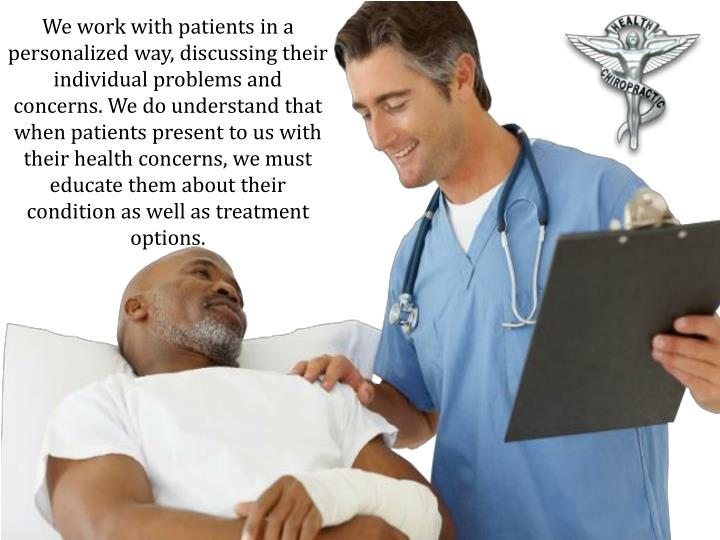 We work with patients in a personalized way, discussing their individual problems and concerns. We do understand that when patients present to us with their health concerns, we must educate them about their condition as well as treatment options.