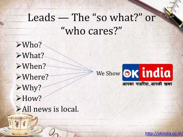 "Leads — The ""so what?"" or ""who cares?"""