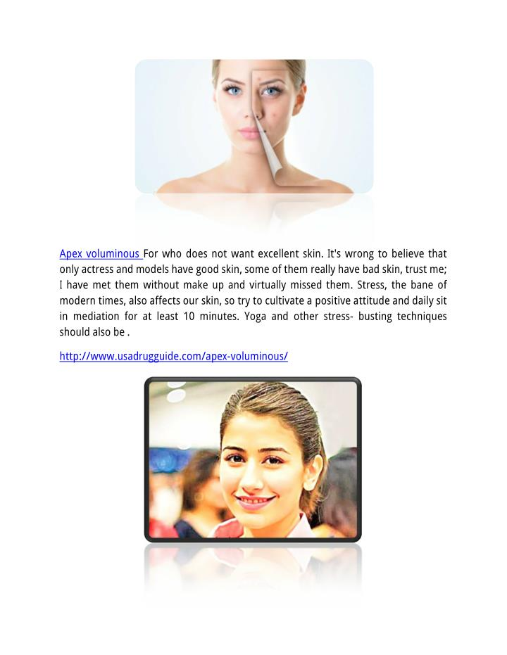 Apex voluminous For who does not want excellent skin. It's wrong to believe that