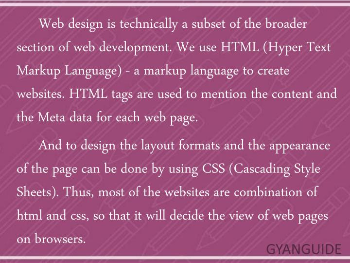 Web design is technically a subset of the broader