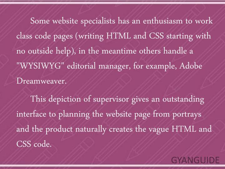 Some website specialists has an enthusiasm to work
